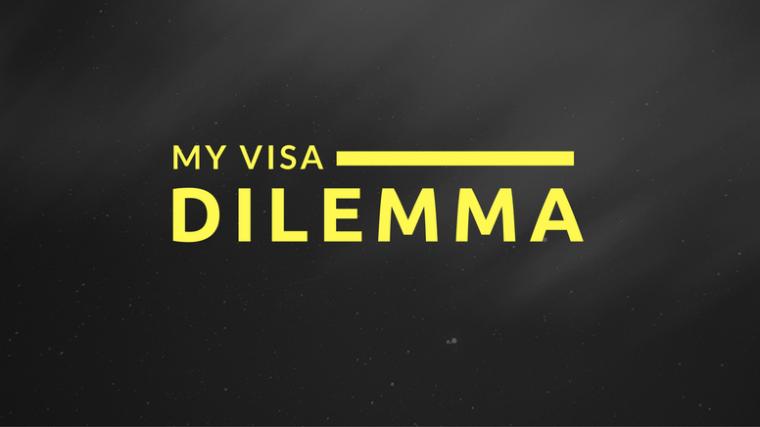 visa dilemma